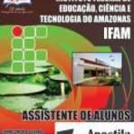 Concursos Públicos - [Apostila Digital] IFAM 2014 - Assistente de Alunos