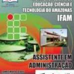 Concursos Públicos - [Apostila Digital] IFAM 2014 - Assistente Administração