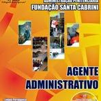 Concursos Públicos - Apostila AGENTE ADMINISTRATIVO - Concurso Fundação Santa Cabrini 2014