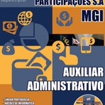 Apostila AUXILIAR ADMINISTRATIVO - Concurso Minas Gerais Participações S.A (MGI) 2014