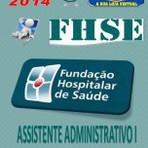 Apostila Concurso Publico FHS SE Assistente Administrativo I 2014