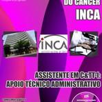 Apostila para o concurso do Instituto Nacional do Câncer INCA Assistente Em C&tt-i: Apoio Técnico Administrativo