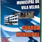 Apostila Guarda Municipal da Prefeitura de Vila Velha ES 2014