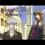 Anime Online: Spice and Wolf Fandublado Episódio 3