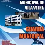 Concursos Públicos - Apostila GUARDA MUNICIPAL - Concurso Prefeitura de Vila Velha ES 2014