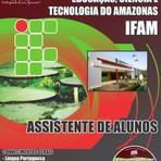 Apostila ASSISTENTE DE ALUNOS - Concurso Instituto Federal de Educação, Ciência e Tecnologia do Amazonas 2014
