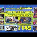 Quem começou com Paródia no Brasil? Alerta aos pais, penteados e muito mais... Programa Zmaro 145