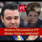 Marco Feliciano e PT: Saiba toda a verdade!