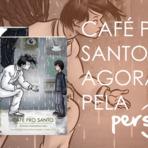 Com PDF grátis, confira a versão 2.0 de Café pro Santo!
