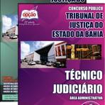 Apostila para o concurso do Tribunal de Justiça do Estado / BA Cargo - Técnico Judiciário – Área Administrativa