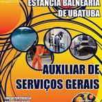 Concursos Públicos - APOSTILA PREFEITURA DA ESTÂNCIA BALNEÁRIA DE UBATUBA AUXILIAR DE SERVIÇOS GERAIS 2014