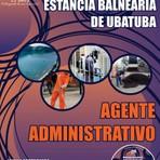 Apostila atualizada AGENTE ADMINISTRATIVO 2014 - Concurso Prefeitura Municipal da Estância Balneária de Ubatuba