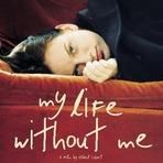 Cinema - Minha Vida Sem Mim (My Life Without Me) 2003
