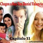 Fanfic - Chegou a Sua Vez Daniel Valencia - Cap. 11