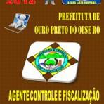 Apostila Concurso Publico Prefeitura de Ouro Preto do Oeste RO Agente de Controle e Fiscalizacao 2014 - Apostilas So Concursos