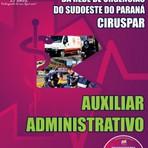 Apostila Concurso CIRUSPAR Paraná - Auxiliar Administrativo, Auxiliar de Serviços Gerais - Consórcio Intermunicipal