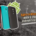 Agora é oficial: Novo moto G recebe o android 5.0 LolliPop