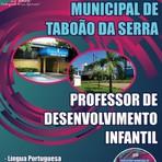 Apostila Concurso Prefeitura Municipal de Taboão da Serra  PROFESSOR DE DESENVOLVIMENTO INFANTIL 2014