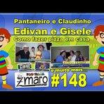 Pantaneiro e Claudinho, Edivan e Gisele, Como fazer pizza em casa e muito mais - Programa Zmaro 148