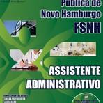 Apostila Completa 2014 ASSISTENTE ADMINISTRATIVO - Concurso Fundação de Saúde Pública de Novo Hamburgo (FSNH)