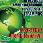 Concursos Públicos - Apostila Concurso FEPAM-RS 2015 - Assistente Administrativo