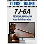 Curso Online Concurso TJ-BA 2014 - Técnico Judiciário - Área Administrativa, Área Judiciária