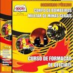Apostila (ATUALIZADA) Concurso Corpo de Bombeiros Militar / MG CURSO DE FORMAÇÃO DE OFICIAIS (CFO)
