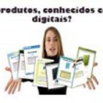 O que e Info produtos, conhecidos como produtos digitais?