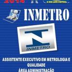 Concursos Públicos - Apostila do Concurso Publico Inmetro Assistente Executivo em Metrologia e Qualidade Area Administracao 2014