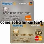 Como Solicitar cartão de crédito Walmart Itaucard 2.0 Internacional MasterCard