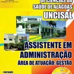 Apostila (ATUALIZADA) ASSISTENTE EM ADMINISTRAÇÃO ÁREA DE ATUAÇÃO: GESTÃO - Concurso UNCISAL