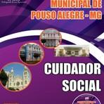 Apostila (ATUALIZADA) CUIDADOR SOCIAL - Concurso Prefeitura Municipal de Pouso Alegre / MG