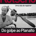 Do Golpe ao Planalto - Uma vida de repórter.