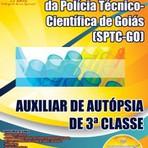Concursos Públicos - Apostila  Concurso Superintendência da Polícia Técnico-Científica de Goiás (SPTC-GO) AUXILIAR DE AUTÓPSIA DE 3ª CLASSE