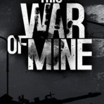 THIS WAR OF MINE - RELOADED