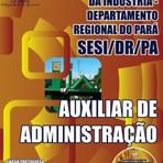 Apostila Concurso SESI-PA, Auxiliar de Administração, 90 vagas
