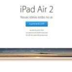 iPad Air 2 e iPad mini 3 começam a ser vendidos no Brasil; veja os preços