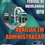 Livros - Apostila AUXILIAR EM ADMINISTRAÇÃO - Concurso Universidade Federal de Uberlândia (UFU) 2015