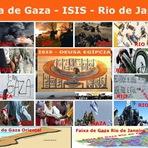 A incrível semelhança entre a Faixa de Gaza do Oriente e a Faixa de Gaza Rio de Janeiro-Brasil