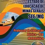 Apostila para o concurso da SEE MG Cargo - Professor De Educação Básica – Peb – Matemática