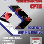 Apostila para o concurso da Companhia Paulista de Trens Metropolitanos CPTM Cargo - Assistente Administrativo