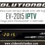 ATUALIZAÇÃO EVOLUTIONBOX EV 2015 HD IPTV - V4.10 -09.12.2014