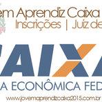 Vagas - JOVEM APRENDIZ CAIXA 2015 JUIZ DE FORA – INSCRIÇÕES