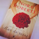 Livros - Mar de Rosas - Nora Roberts (Editora Arqueiro)