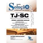 Apostilas Solução Tribunal de Justiça - SC - Técnico Judiciário Auxiliar