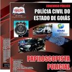Apostila Polícia Civil do Estado de Goias (PCGO) Papiloscopista Policialde 3° Classe. Concurso público 2015
