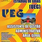 Concursos Públicos - Apostila Concurso UEG-GO 2015 - Assistente de Gestão Administrativa Área: Geral