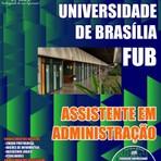 Concursos Públicos - Apostila para o concurso do Fundação Universidade de Brasília FUB Cargo - Assistente Em Administração