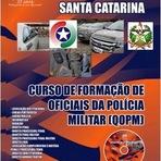 Concursos Públicos - Inscrições Concurso Público Polícia Militar de Santa Catarina - Apostila PMSC para Curso de Formação de Oficiais da PMSC