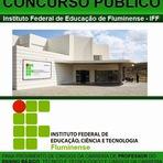 Concursos Públicos - Instituto Federal Fluminense abre Concurso com 49 vagas de Professor e Técnico Administrativo em Educação